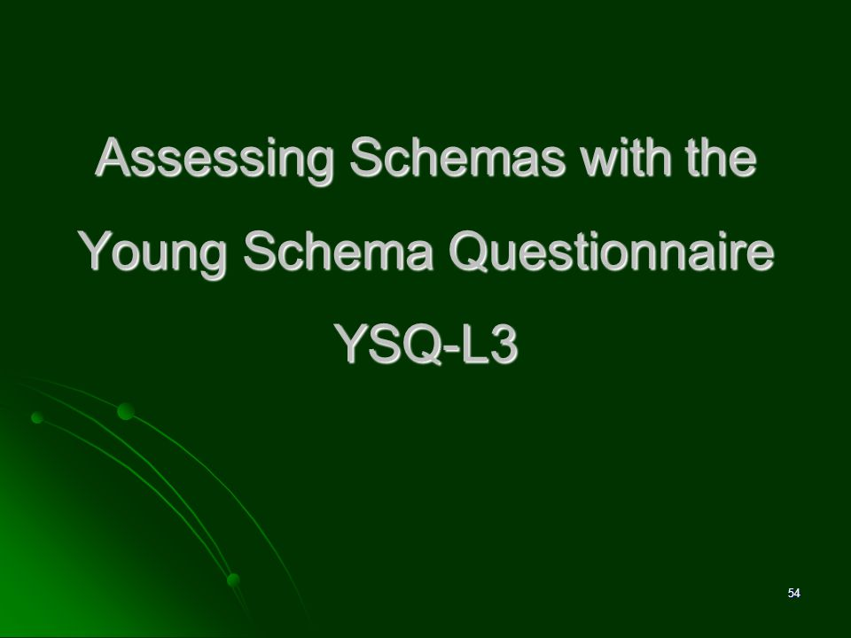 Assessing Schemas with the Young Schema Questionnaire YSQ-L3