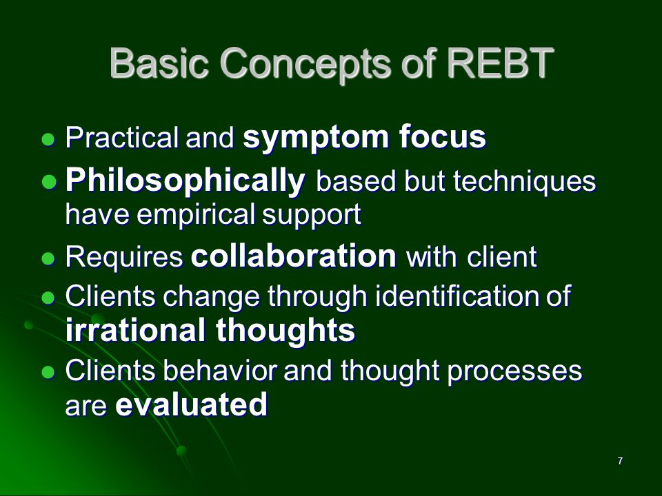 David M. Pittle, Ph.D. Basic Concepts of REBT. Practical and symptom focus. Philosophically based but techniques have empirical support.