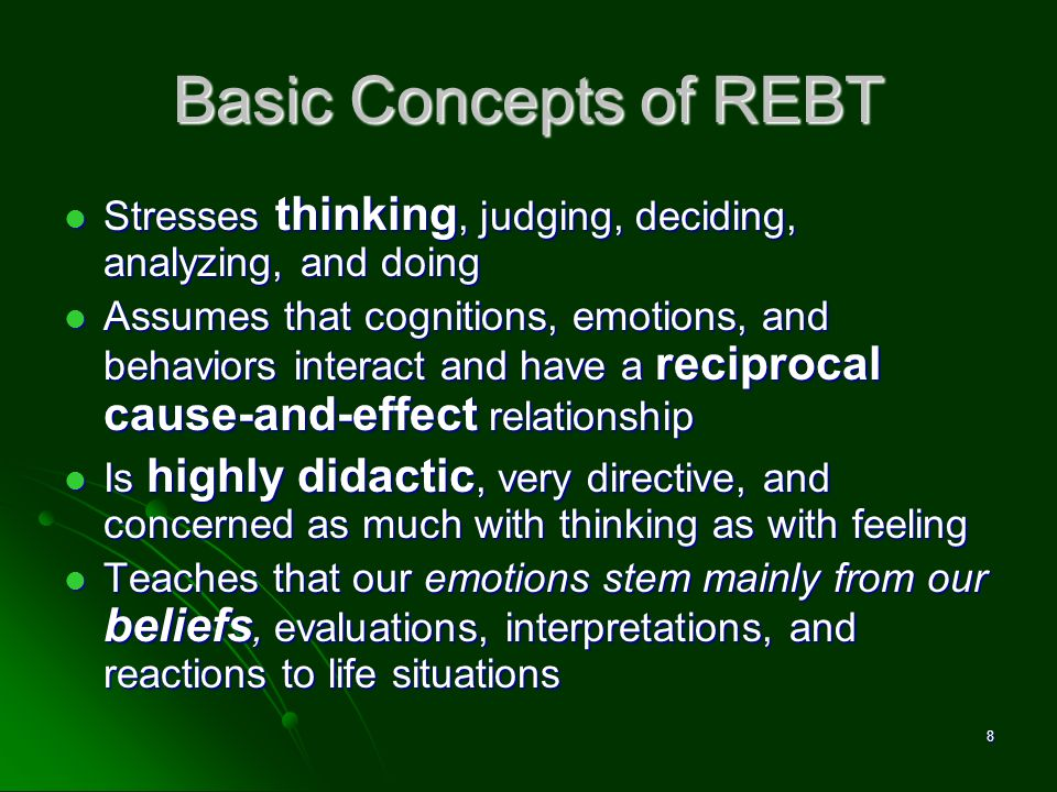 David M. Pittle, Ph.D. Basic Concepts of REBT. Stresses thinking, judging, deciding, analyzing, and doing.