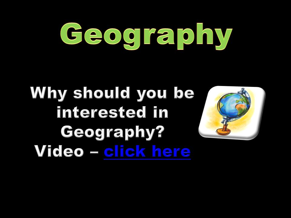Why should you be interested in Geography