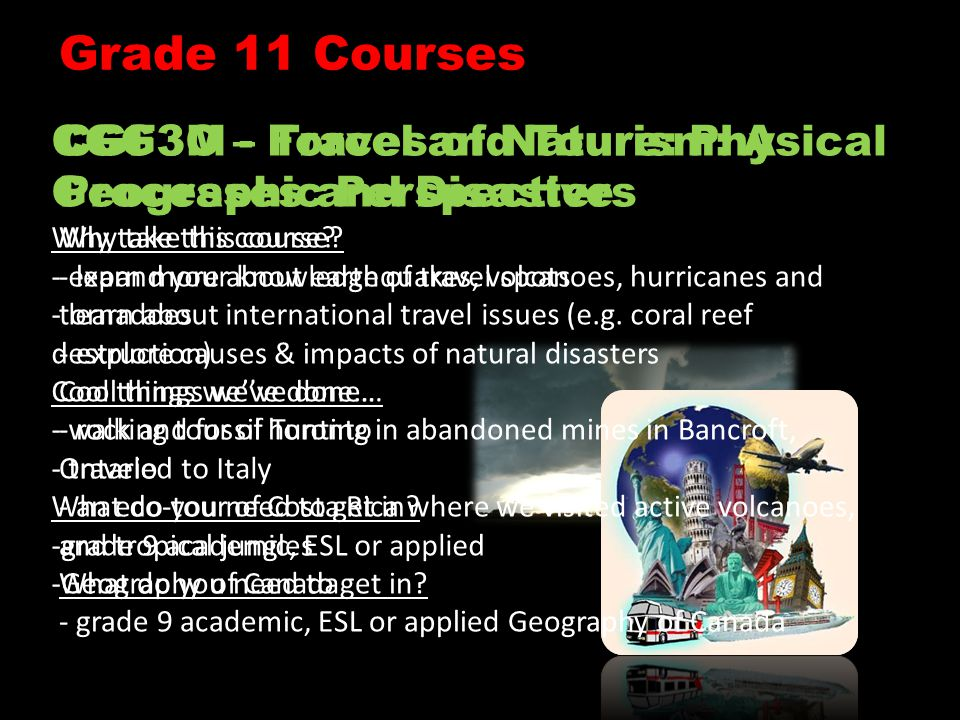 Grade 11 Courses CGG3O – Travel and Tourism: A Geographic Perspective