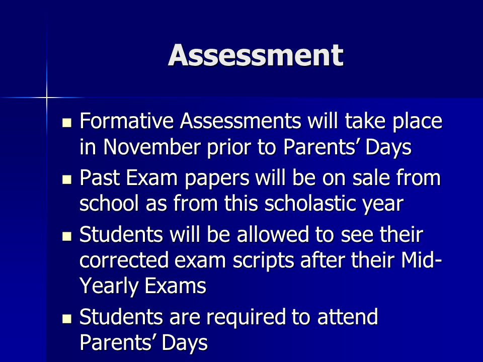 Assessment Formative Assessments will take place in November prior to Parents' Days.