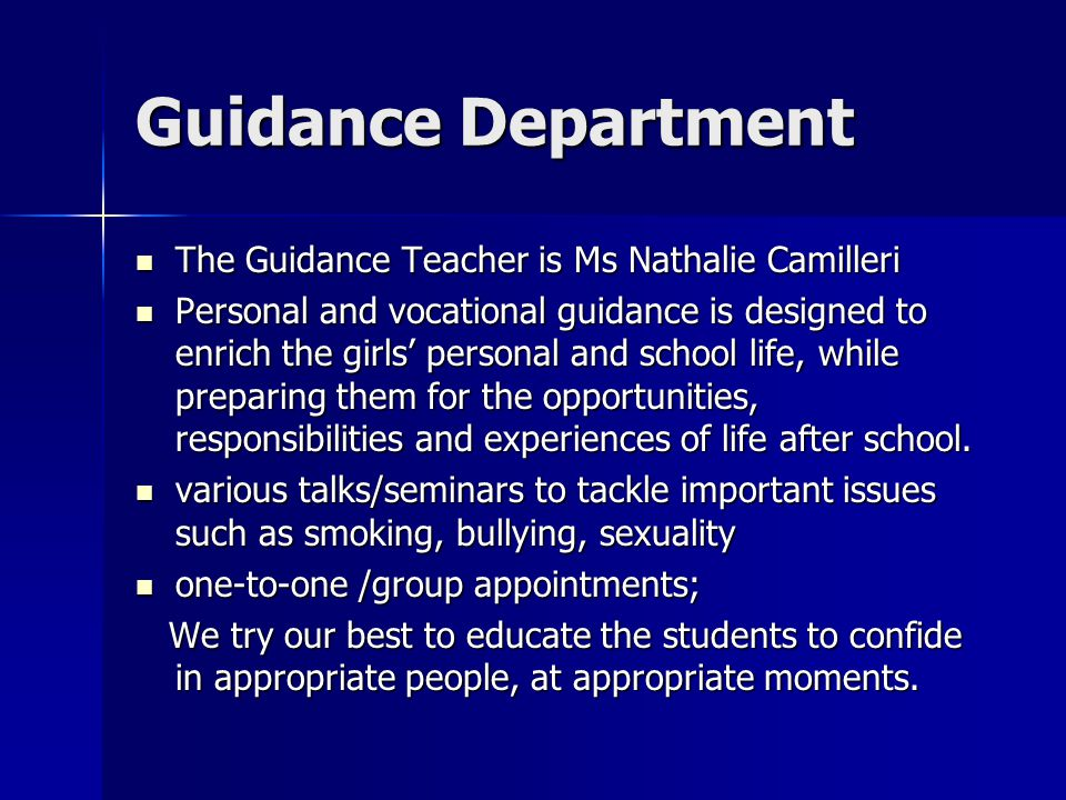 Guidance Department The Guidance Teacher is Ms Nathalie Camilleri
