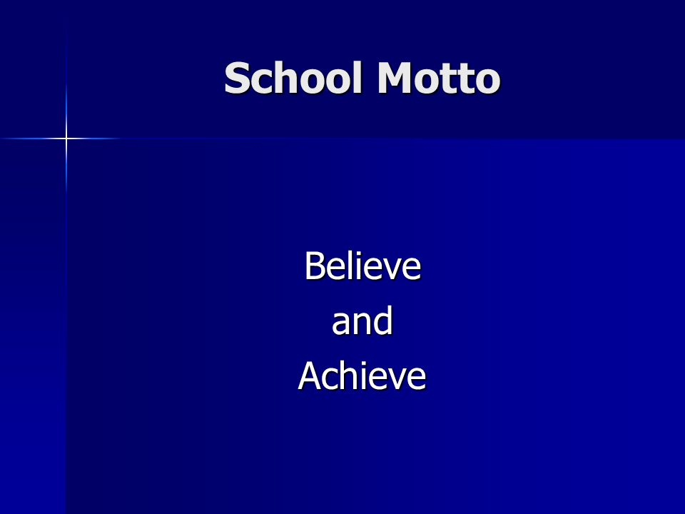 School Motto Believe and Achieve