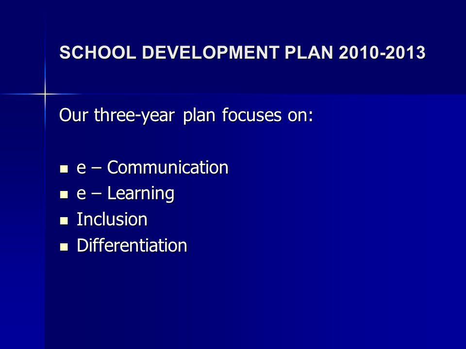 SCHOOL DEVELOPMENT PLAN 2010-2013
