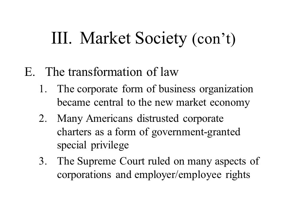 III. Market Society (con't)