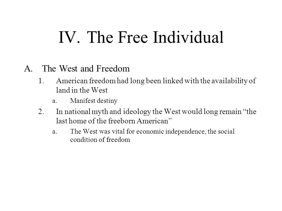 IV. The Free Individual The West and Freedom