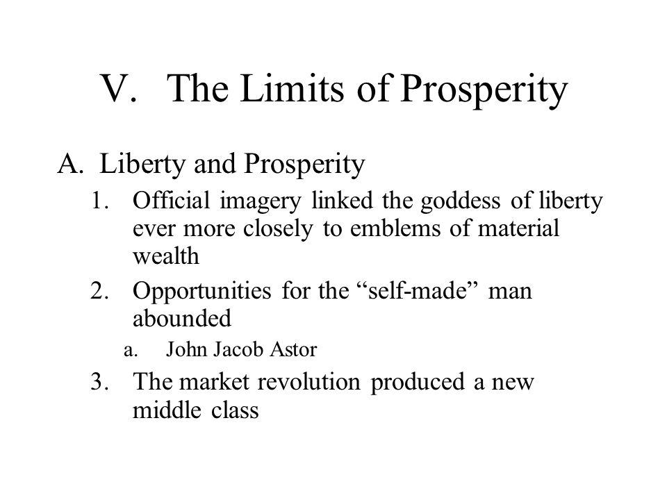 V. The Limits of Prosperity