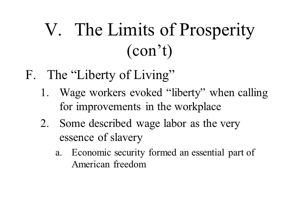 V. The Limits of Prosperity (con't)