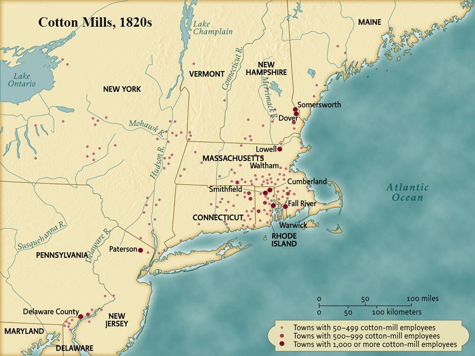 Cotton Mills, 1820s • pg. 326 Cotton Mills, 1820s
