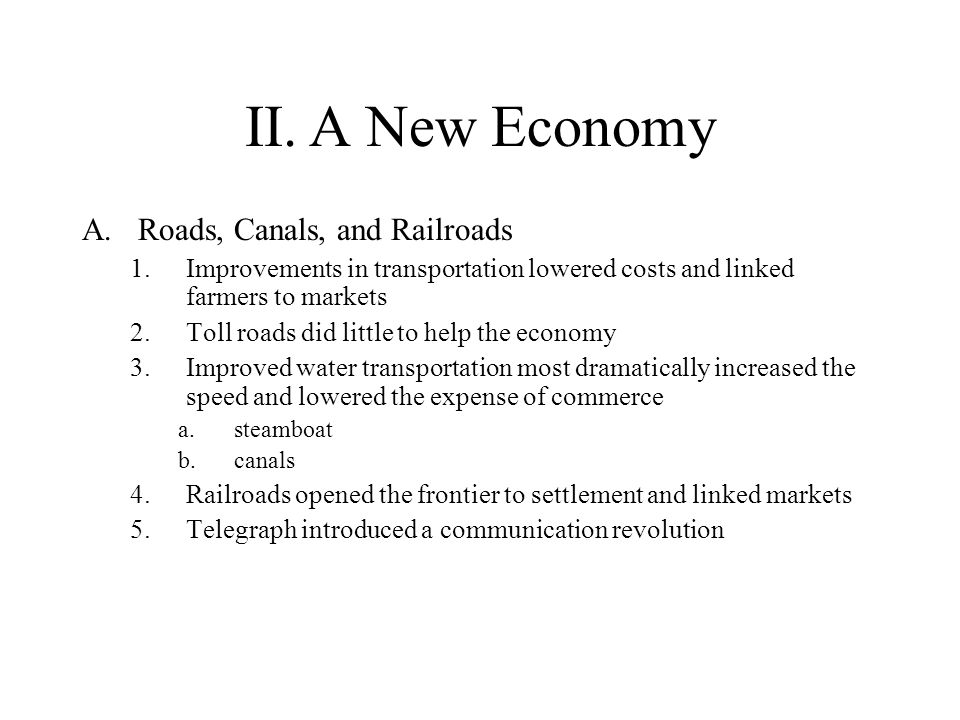 II. A New Economy Roads, Canals, and Railroads