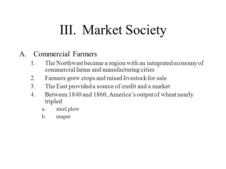 III. Market Society Commercial Farmers