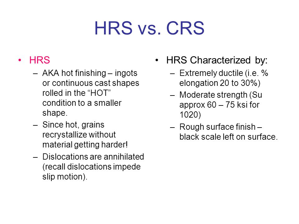 HRS vs. CRS HRS HRS Characterized by: