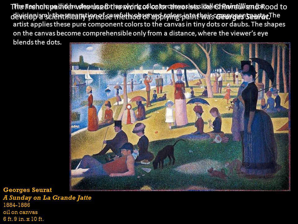The French painter who used the work of color theorists like Chevreul and Rood to develop a scientifically precise method of applying paint was Georges Seurat.