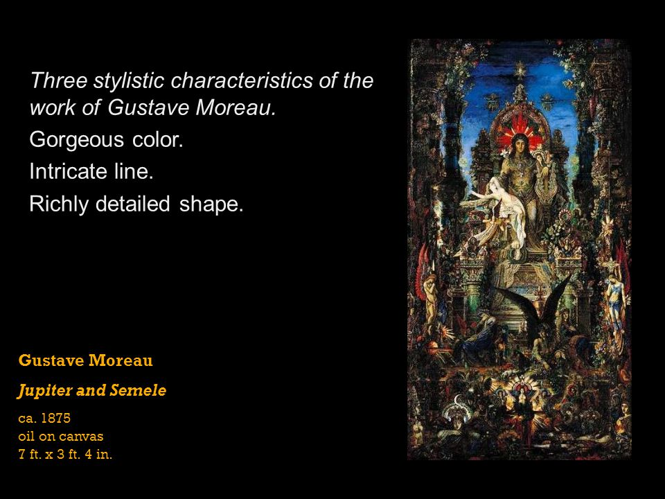 Three stylistic characteristics of the work of Gustave Moreau.
