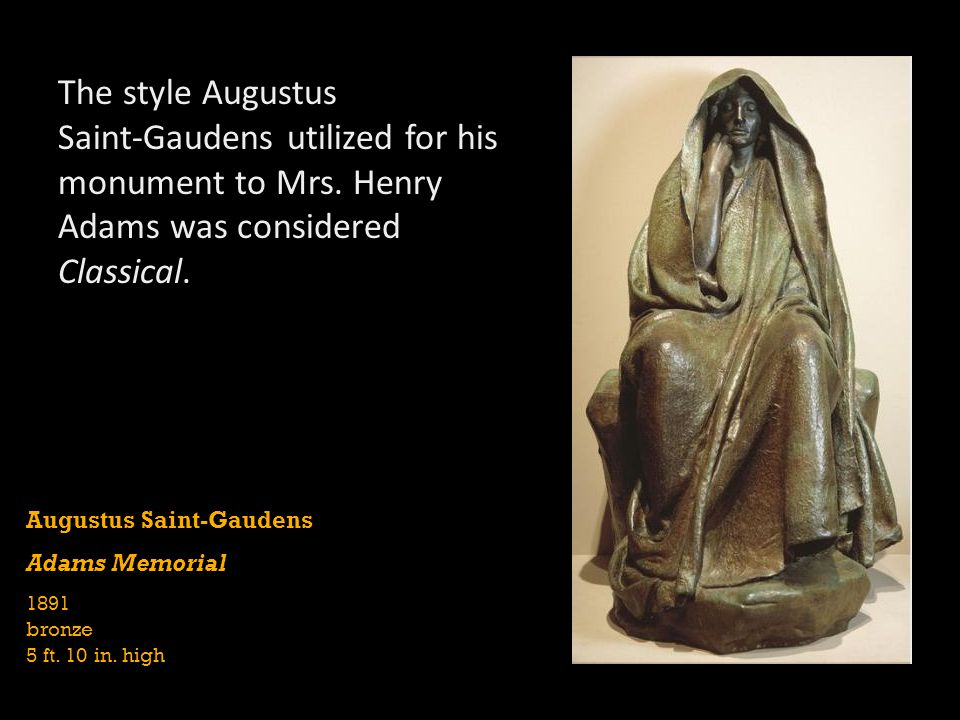 The style Augustus Saint‑Gaudens utilized for his monument to Mrs