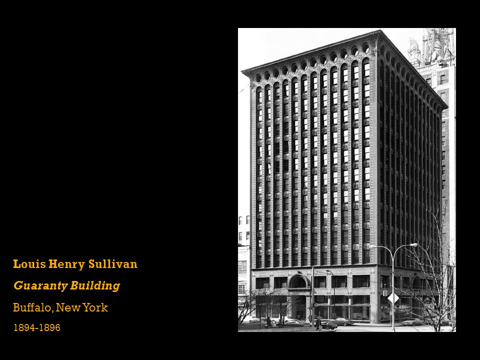 Louis Henry Sullivan Guaranty Building Buffalo, New York 1894-1896