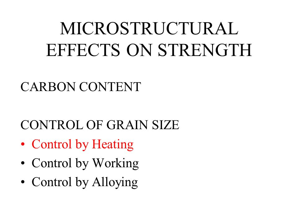 MICROSTRUCTURAL EFFECTS ON STRENGTH