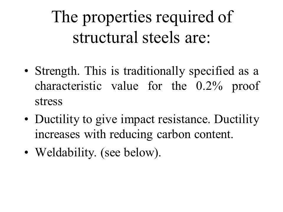 The properties required of structural steels are: