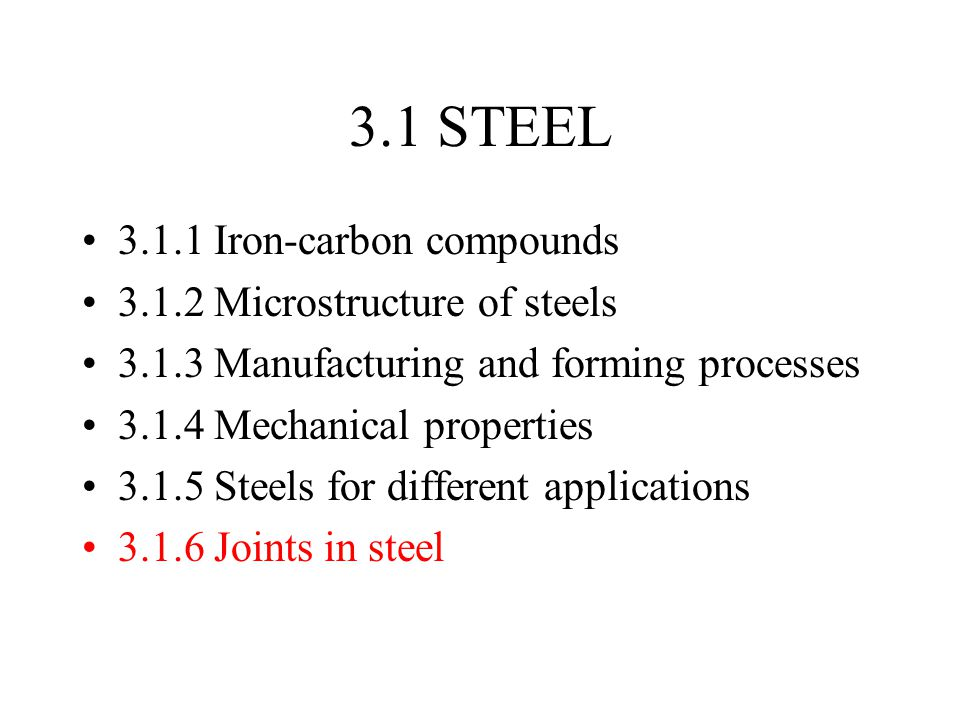 3.1 STEEL 3.1.1 Iron-carbon compounds 3.1.2 Microstructure of steels