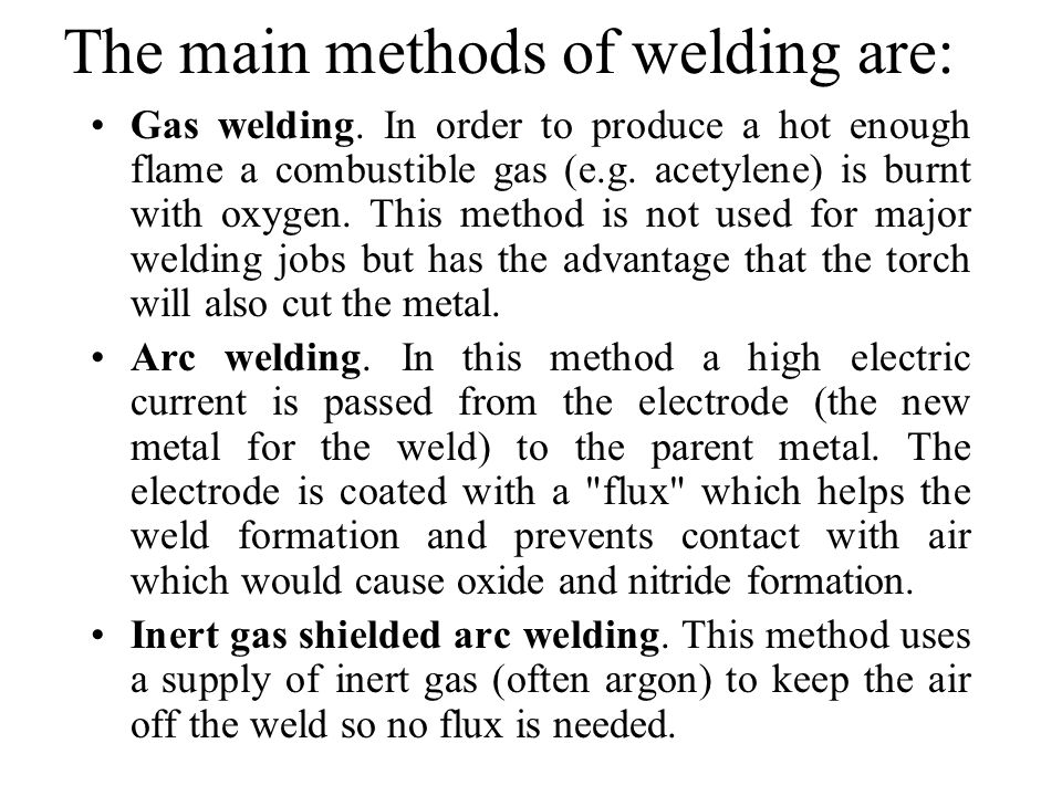 The main methods of welding are: