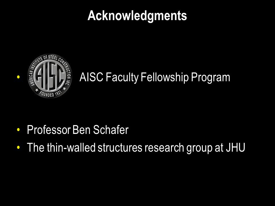 Acknowledgments AISC Faculty Fellowship Program Professor Ben Schafer