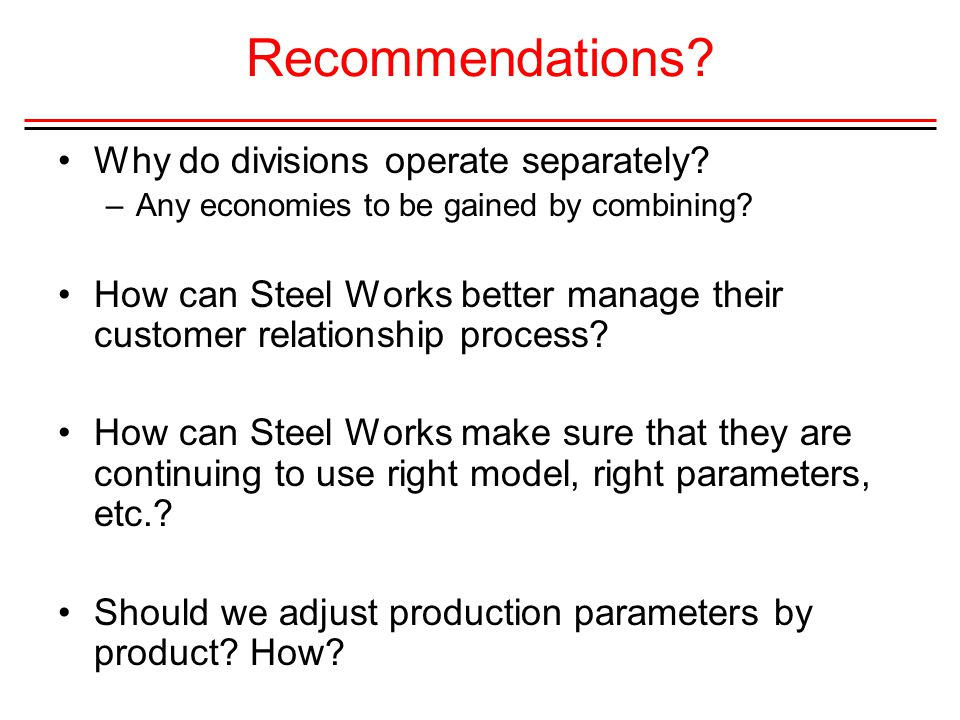 Recommendations Why do divisions operate separately