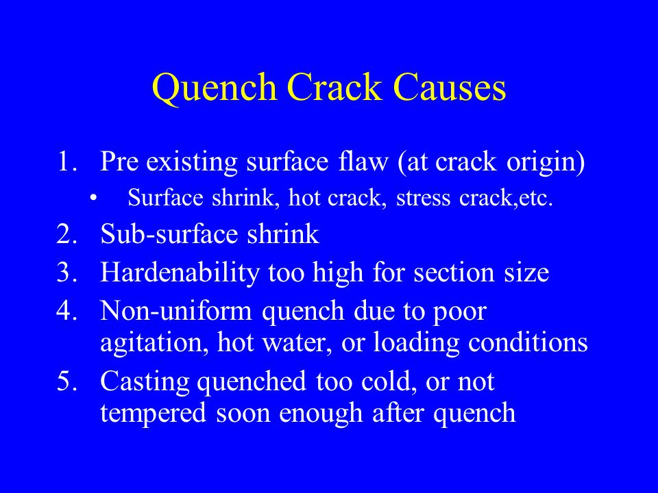 Quench Crack Causes Pre existing surface flaw (at crack origin)