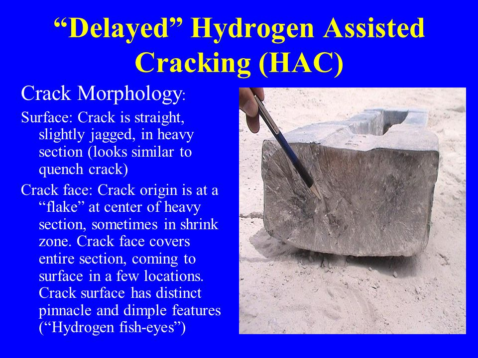 Delayed Hydrogen Assisted Cracking (HAC)
