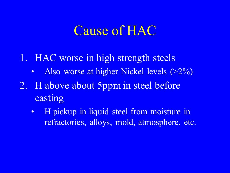 Cause of HAC HAC worse in high strength steels