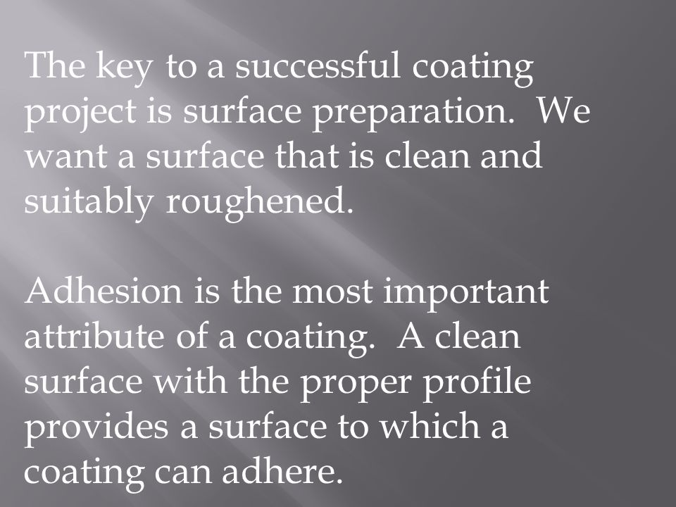 The key to a successful coating project is surface preparation