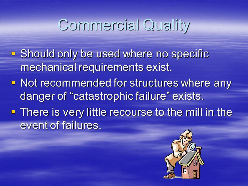 Commercial Quality Should only be used where no specific mechanical requirements exist.