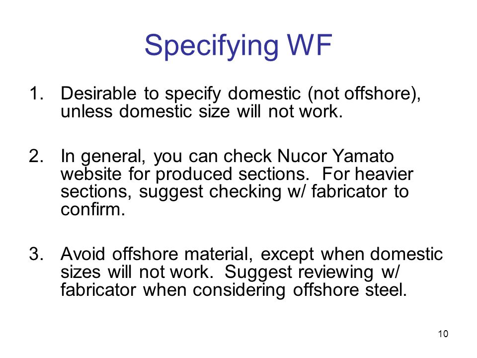 Specifying WF Desirable to specify domestic (not offshore), unless domestic size will not work.