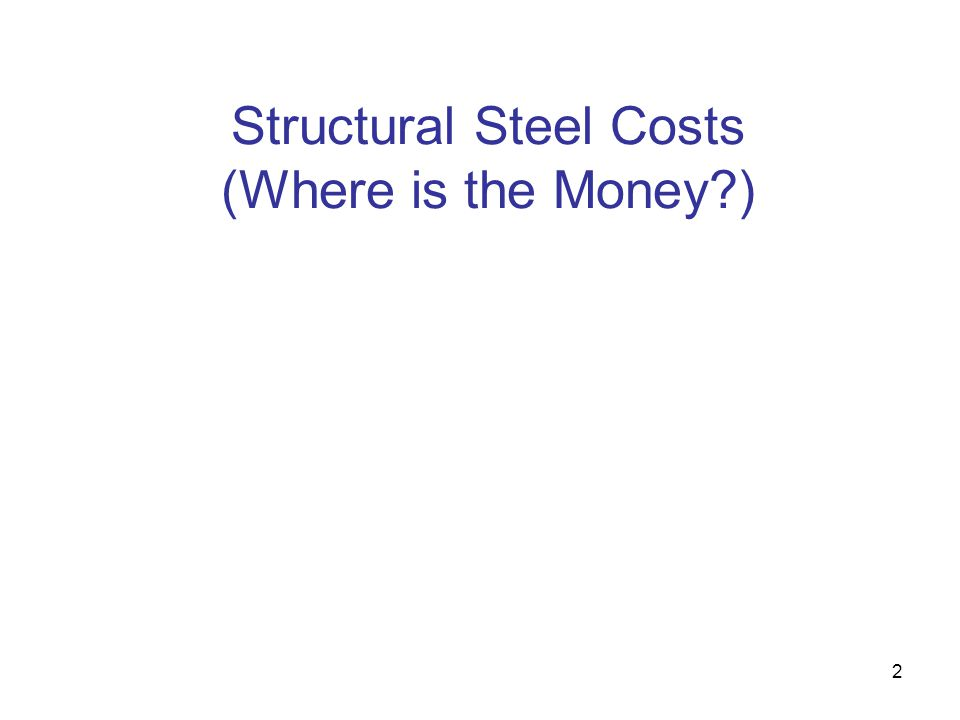 Structural Steel Costs (Where is the Money )