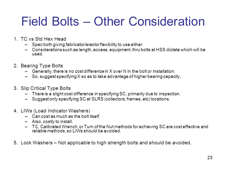 Field Bolts – Other Consideration