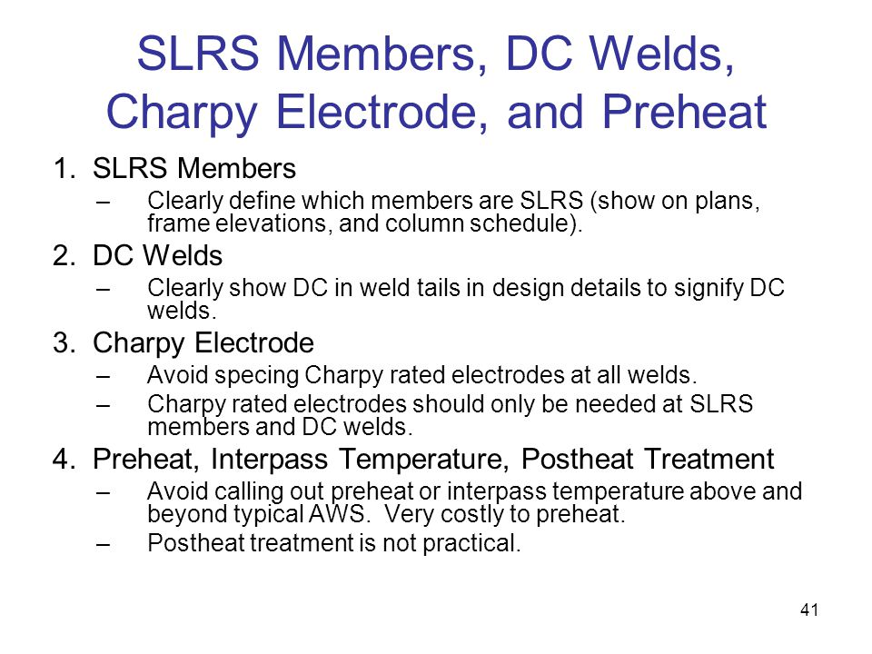 SLRS Members, DC Welds, Charpy Electrode, and Preheat