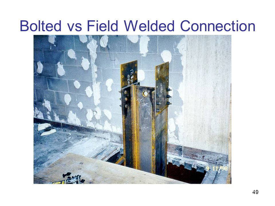 Bolted vs Field Welded Connection