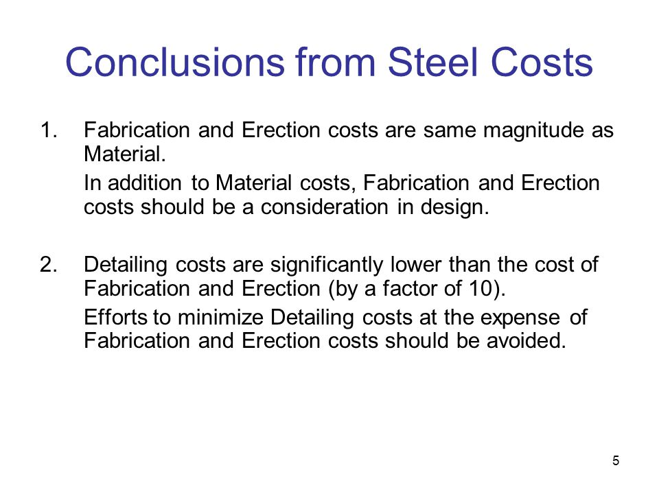 Conclusions from Steel Costs