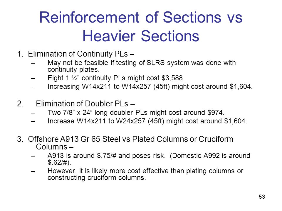 Reinforcement of Sections vs Heavier Sections