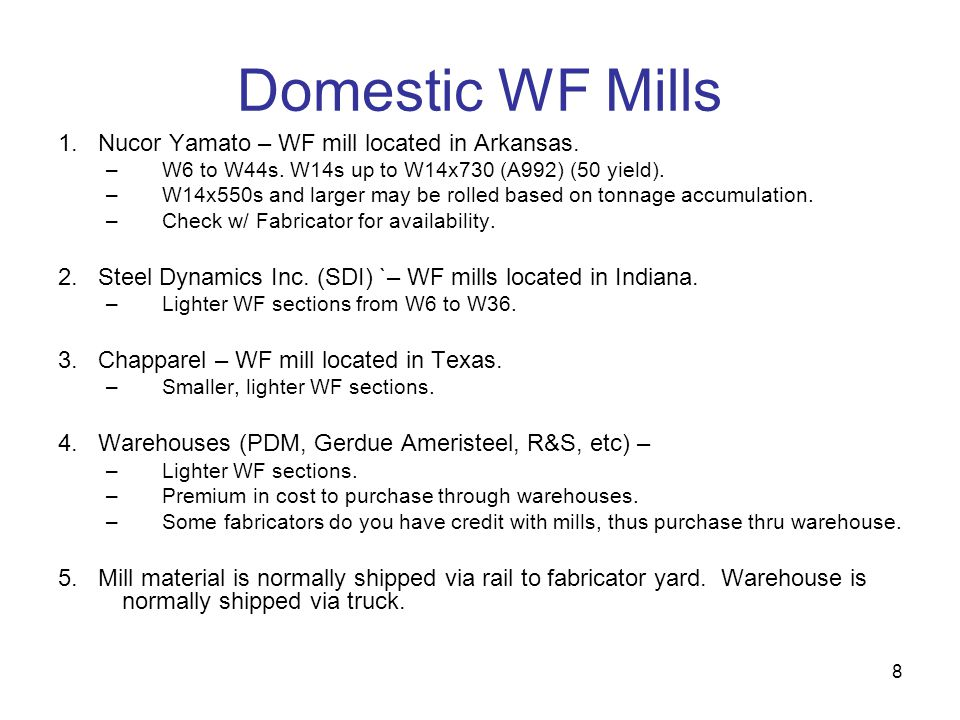 Domestic WF Mills 1. Nucor Yamato – WF mill located in Arkansas.