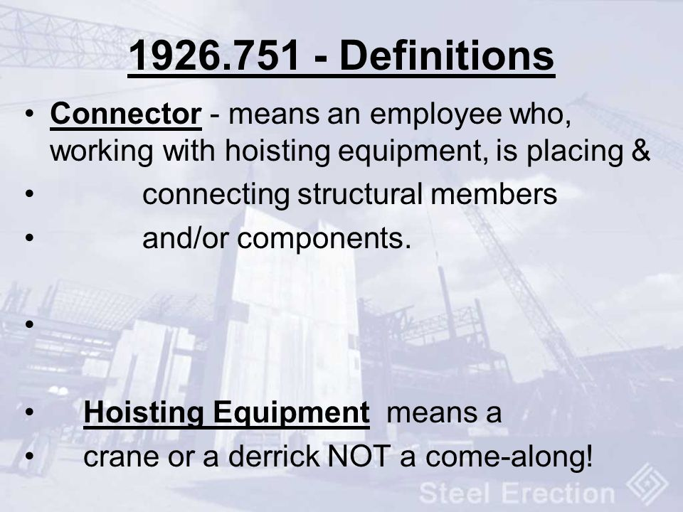 1926.751 - Definitions Connector - means an employee who, working with hoisting equipment, is placing &