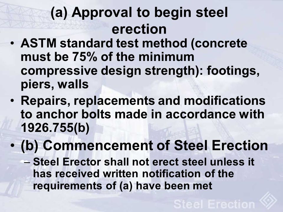 (a) Approval to begin steel erection