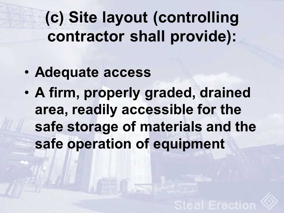 (c) Site layout (controlling contractor shall provide):