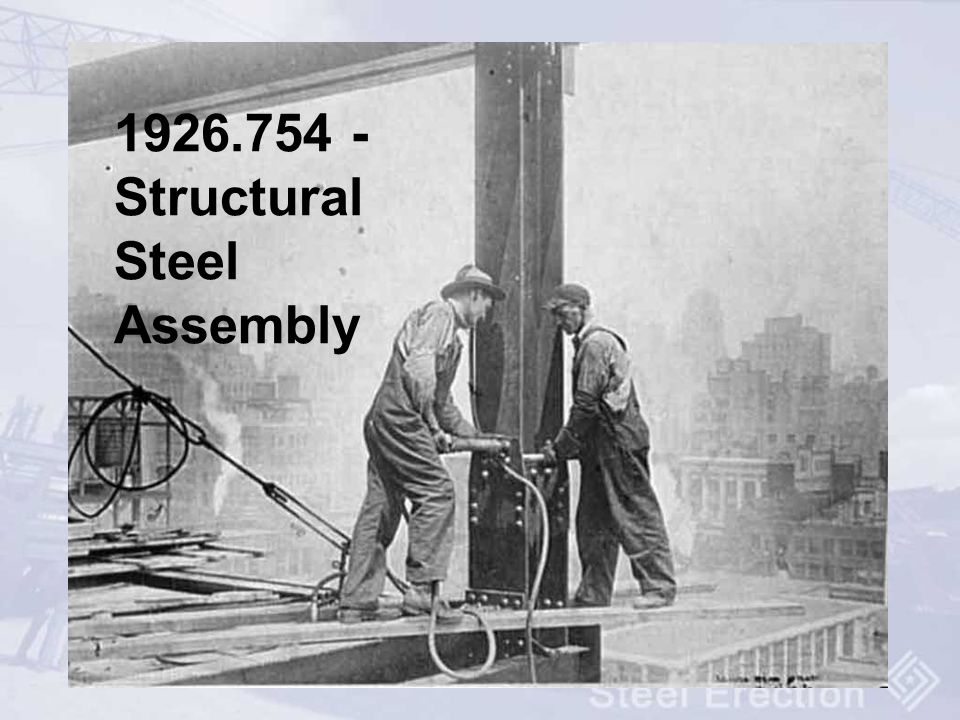1926.754 - Structural Steel Assembly