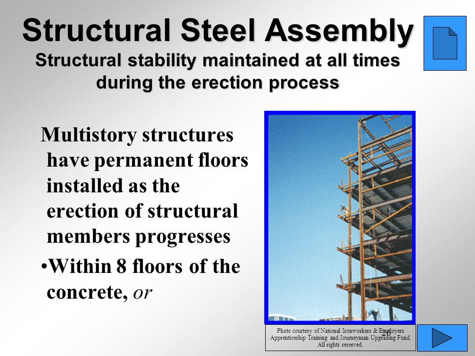 Structural Steel Assembly Structural stability maintained at all times during the erection process