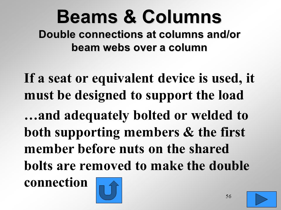 Beams & Columns Double connections at columns and/or beam webs over a column