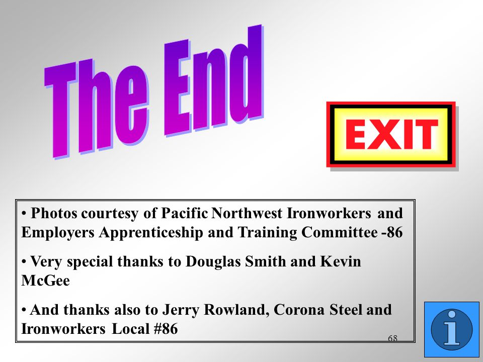 The End Photos courtesy of Pacific Northwest Ironworkers and Employers Apprenticeship and Training Committee -86.