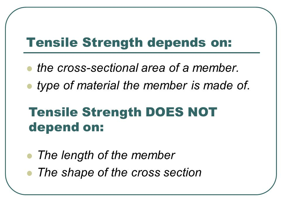 Tensile Strength depends on: