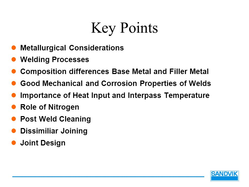 Key Points Metallurgical Considerations Welding Processes