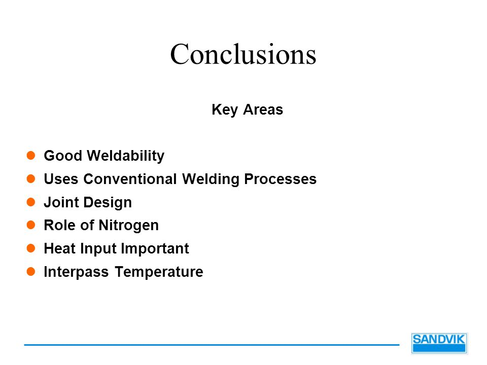 Conclusions Key Areas Good Weldability